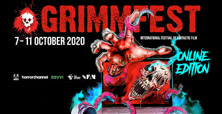 Grimmfest 7-11 October 2020 International  Festival of Fantastic Film - Online Edition